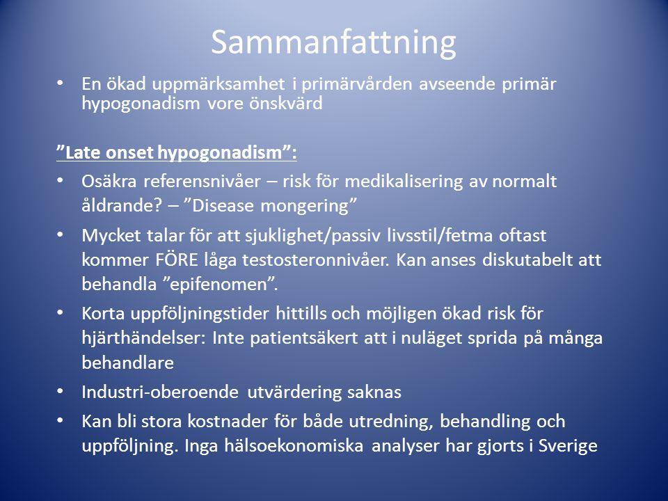 Sammanfattning En ökad uppmärksamhet i primärvården avseende primär hypogonadism vore önskvärd. Late onset hypogonadism :