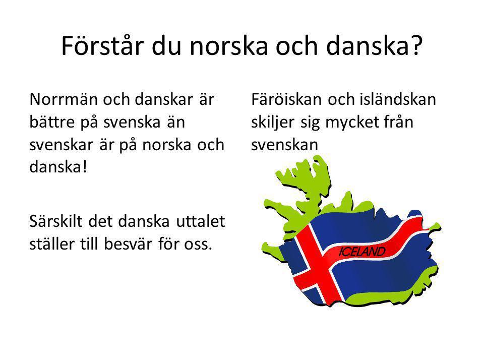 Förstår du norska och danska