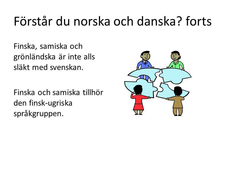 Förstår du norska och danska forts