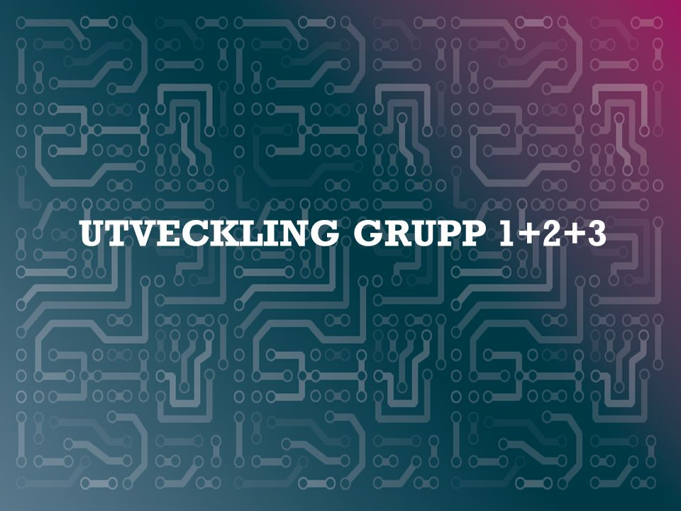 Utveckling grupp 1+2+3