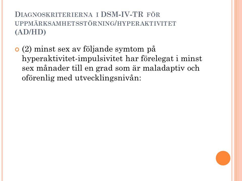 Diagnoskriterierna i DSM-IV-TR för uppmärksamhetsstörning/hyperaktivitet (AD/HD)