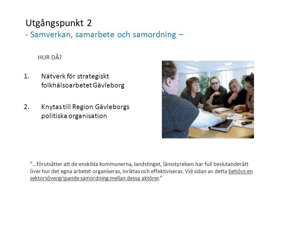Utgångspunkt 2 - Samverkan, samarbete och samordning – HUR DÅ