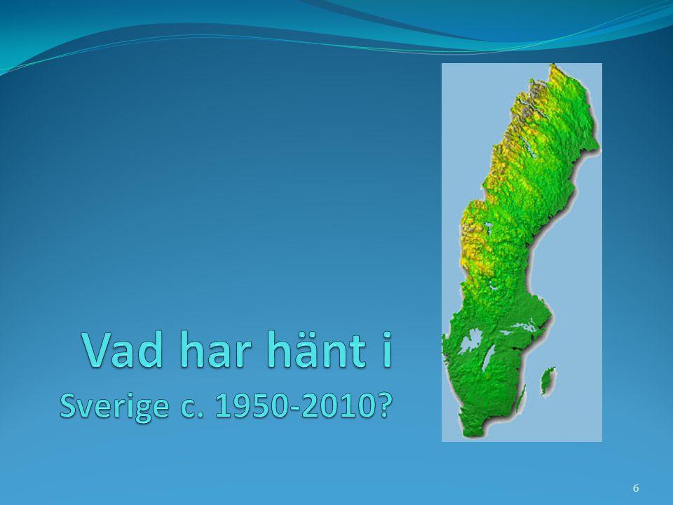 Vad har hänt i Sverige c. 1950-2010