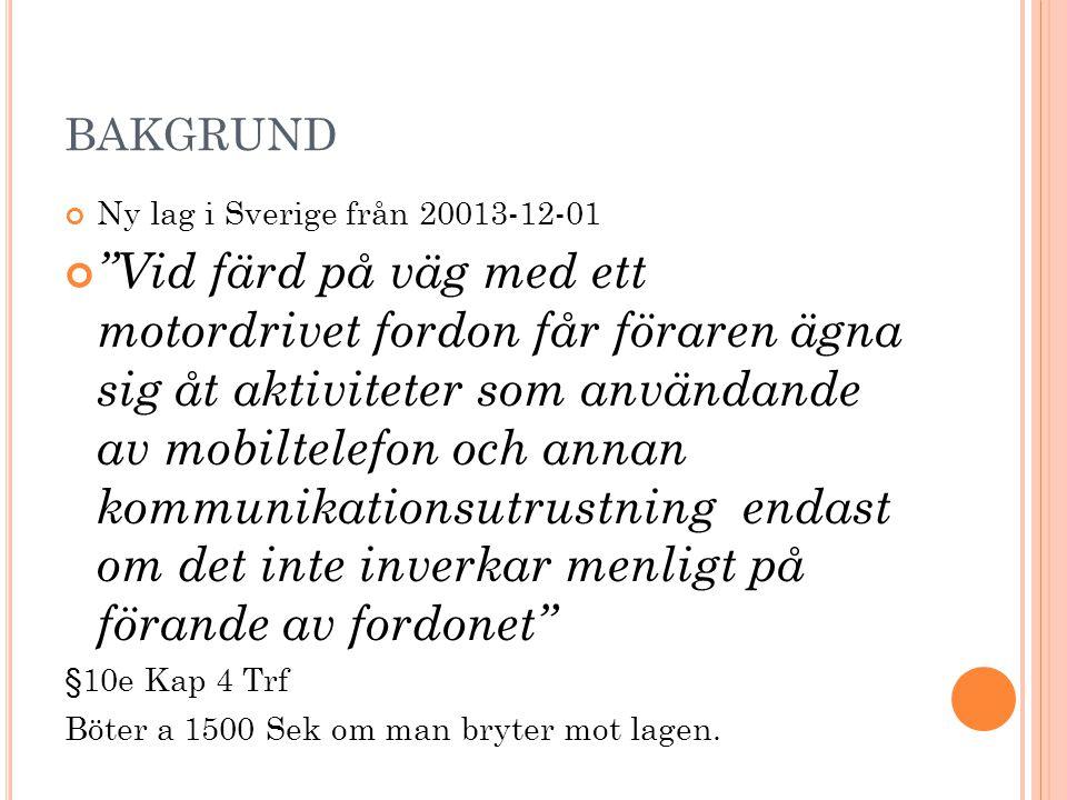 BAKGRUND Ny lag i Sverige från 20013-12-01.