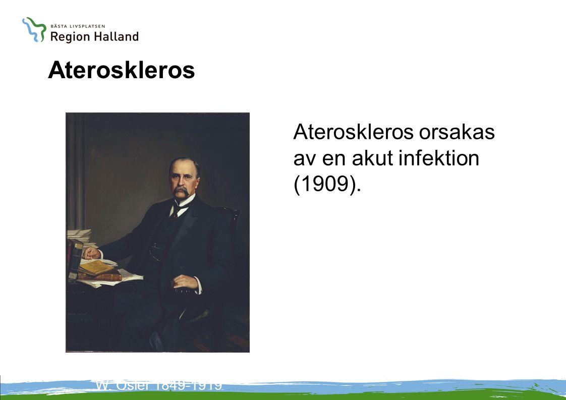 Ateroskleros Ateroskleros orsakas av en akut infektion (1909).