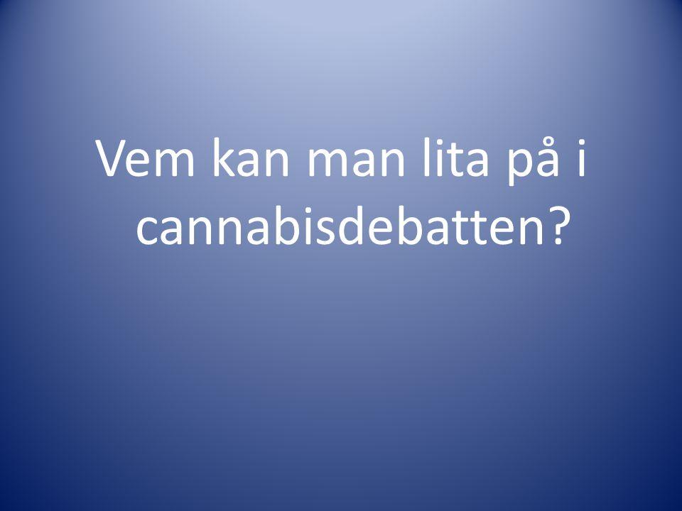 Vem kan man lita på i cannabisdebatten