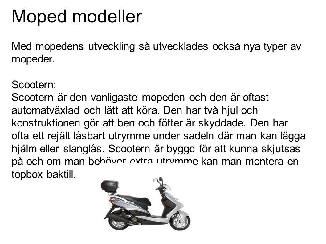 Moped modeller Med mopedens utveckling så utvecklades också nya typer av mopeder.