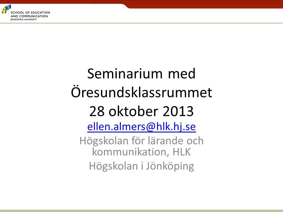 Seminarium med Öresundsklassrummet 28 oktober 2013
