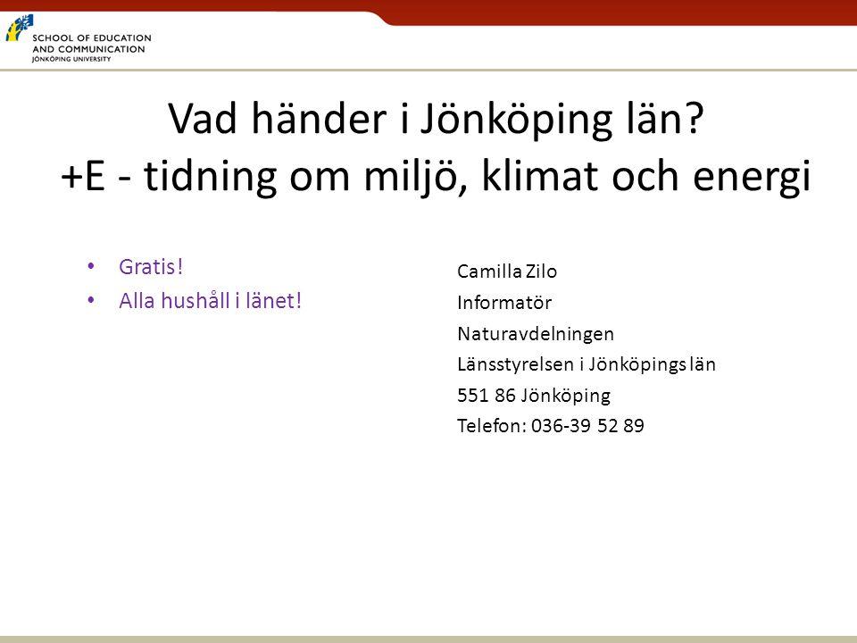 Vad händer i Jönköping län +E - tidning om miljö, klimat och energi