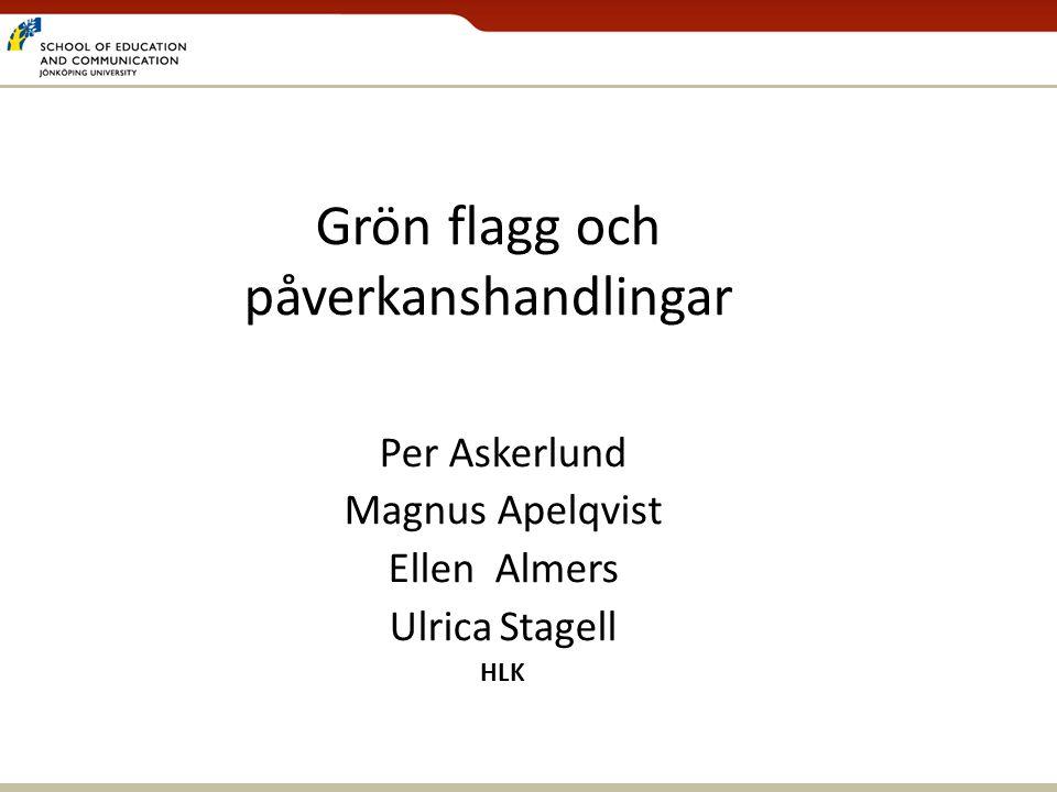 Grön flagg och påverkanshandlingar