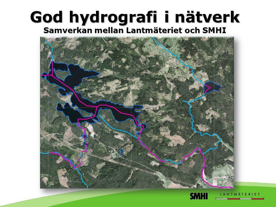 God hydrografi i nätverk Samverkan mellan Lantmäteriet och SMHI