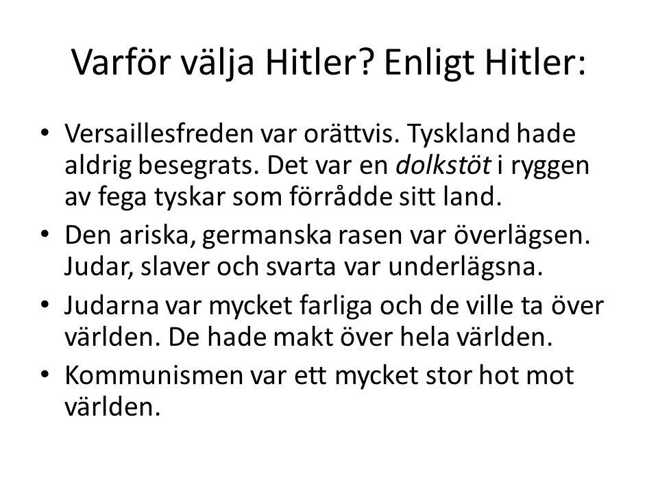 Varför välja Hitler Enligt Hitler: