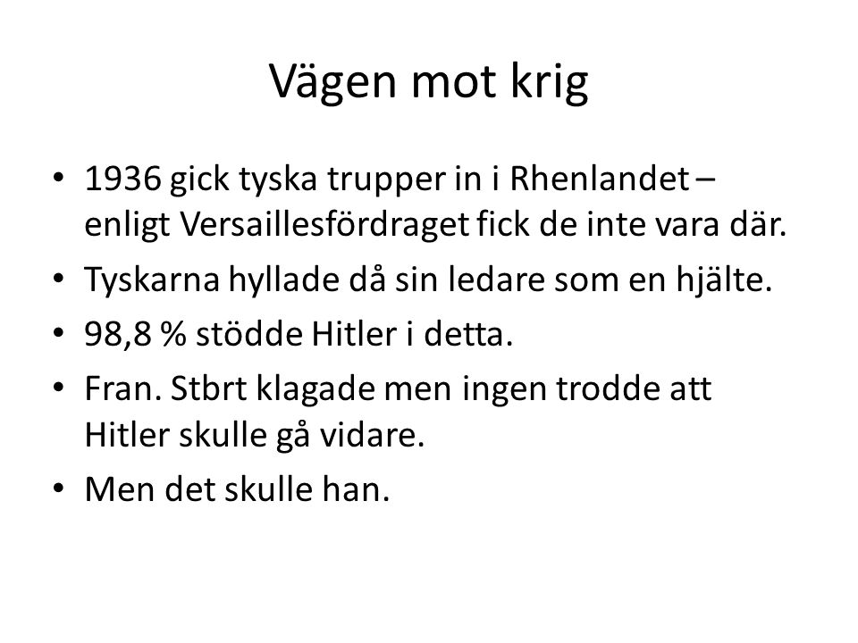 Vägen mot krig 1936 gick tyska trupper in i Rhenlandet – enligt Versaillesfördraget fick de inte vara där.