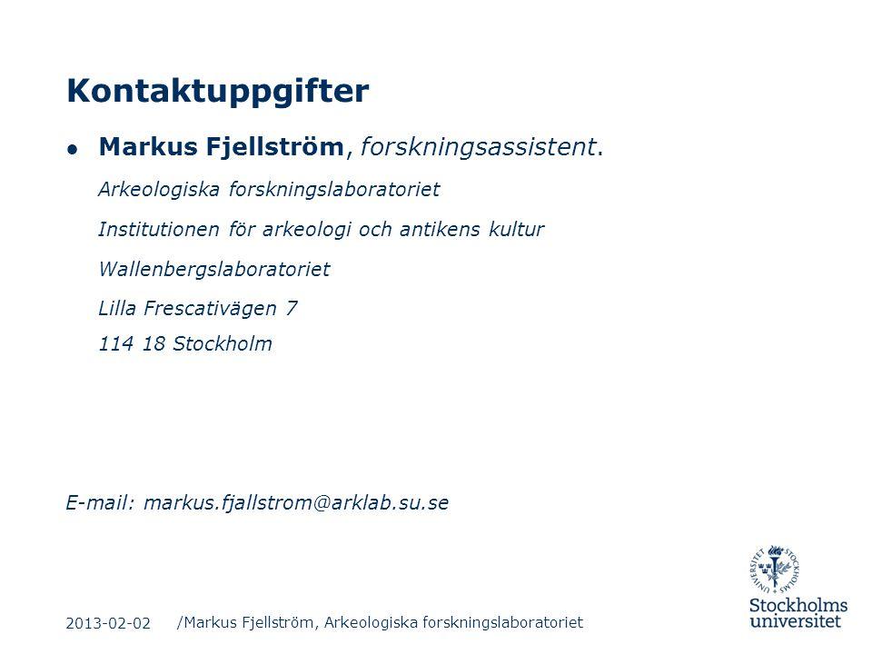Kontaktuppgifter Markus Fjellström, forskningsassistent.