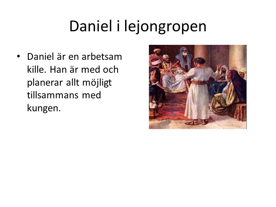 Daniel i lejongropen Daniel är en arbetsam kille.