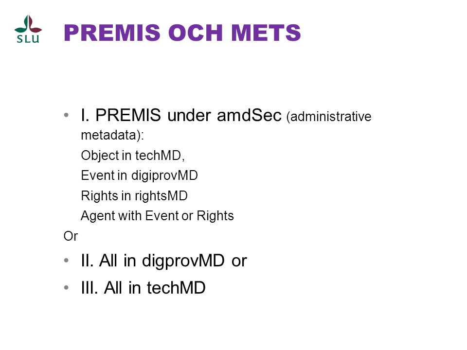 PREMIS OCH METS I. PREMIS under amdSec (administrative metadata):