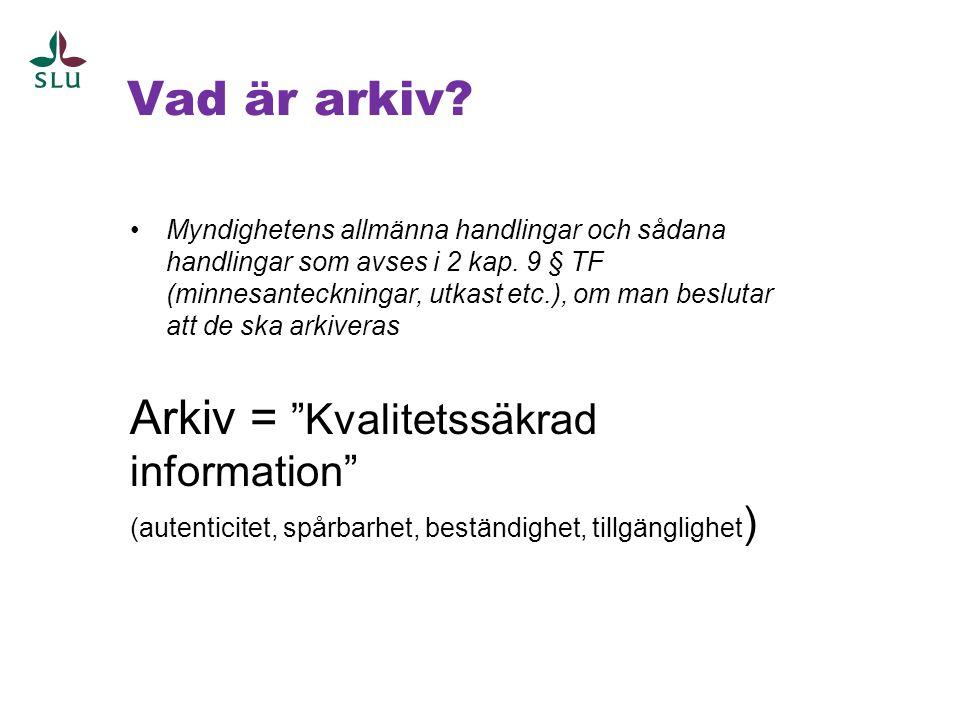 Arkiv = Kvalitetssäkrad information