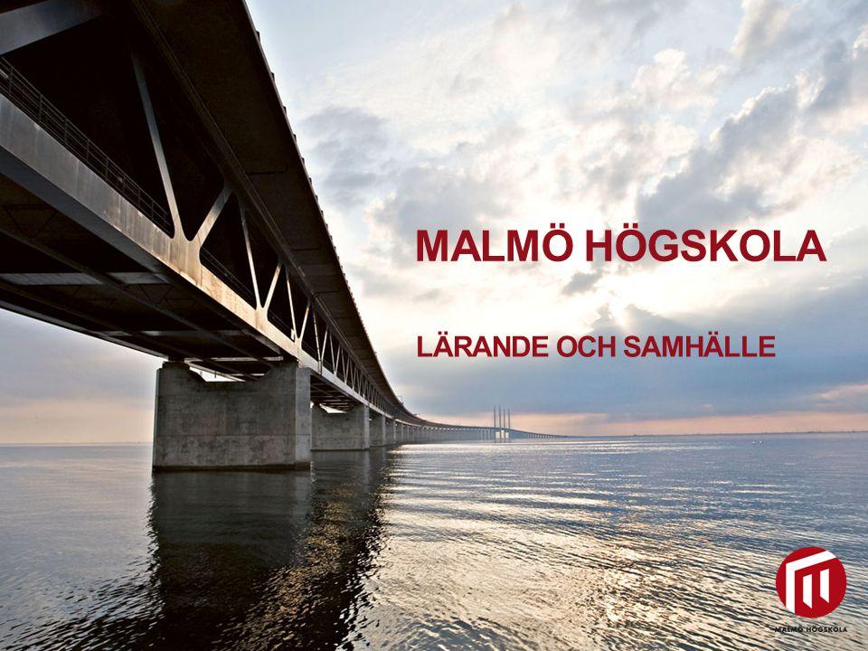 Malmö högskola Lärande och samhälle