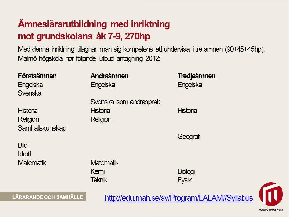Ämneslärarutbildning med inriktning. mot grundskolans åk 7-9, 270hp