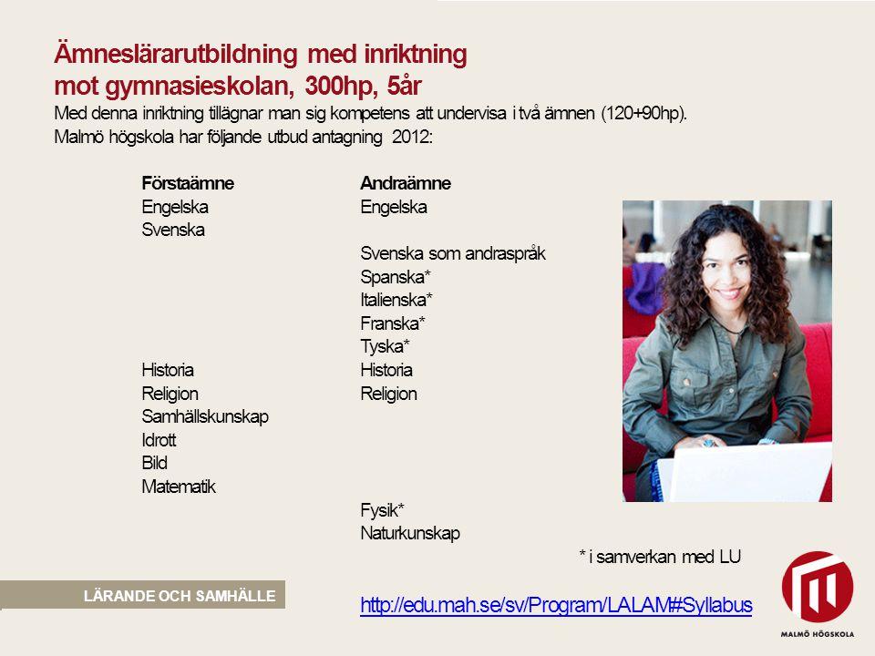 Ämneslärarutbildning med inriktning. mot gymnasieskolan, 300hp, 5år