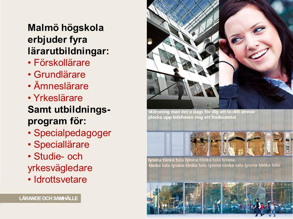 Malmö högskola erbjuder fyra lärarutbildningar: