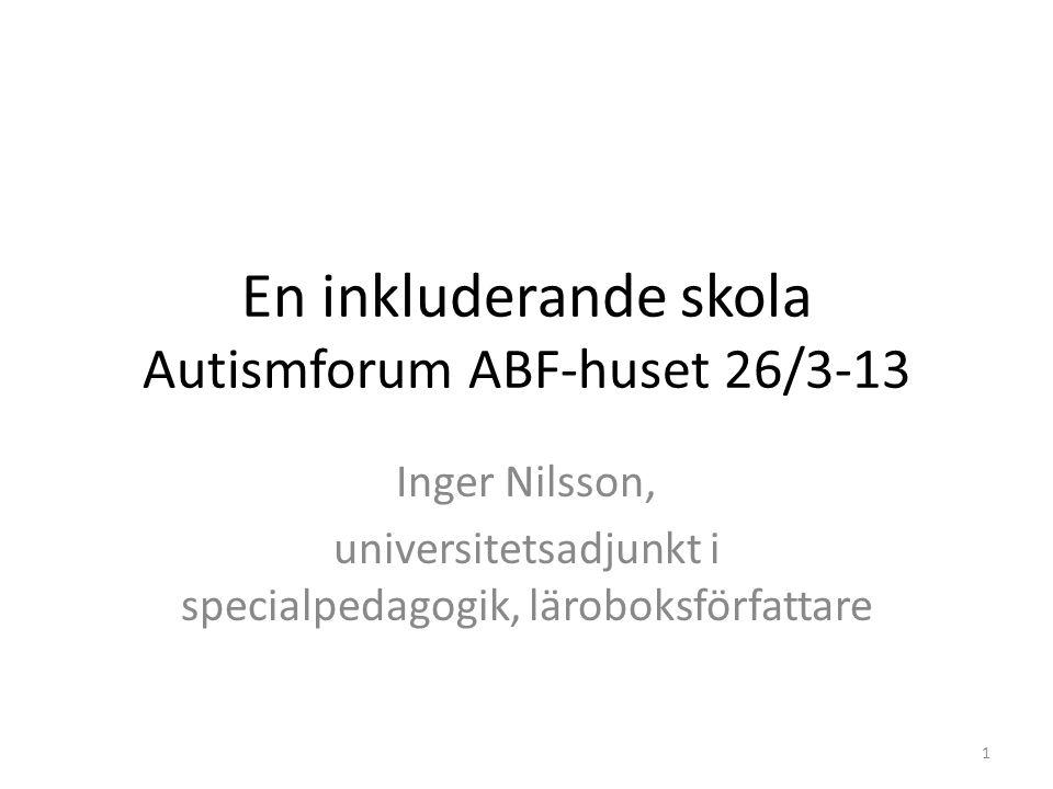 En inkluderande skola Autismforum ABF-huset 26/3-13