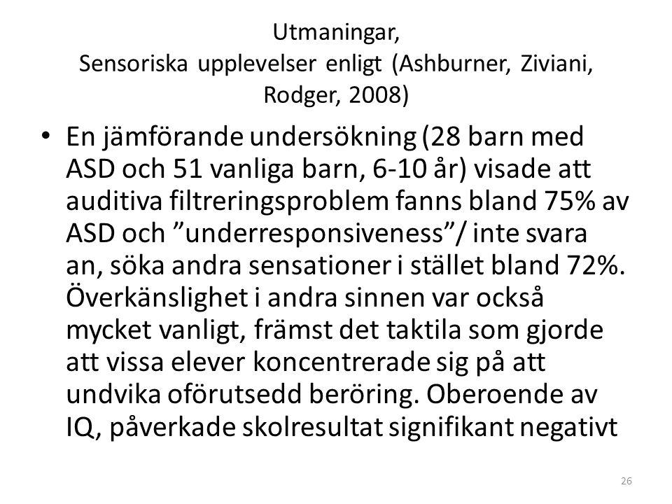 Utmaningar, Sensoriska upplevelser enligt (Ashburner, Ziviani, Rodger, 2008)