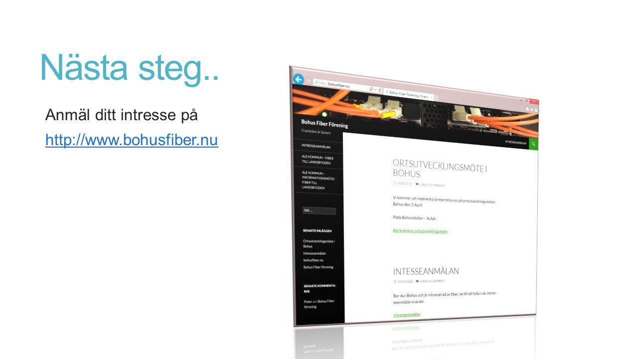 Nästa steg.. Anmäl ditt intresse på http://www.bohusfiber.nu