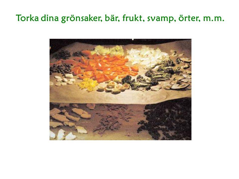 Torka dina grönsaker, bär, frukt, svamp, örter, m.m.