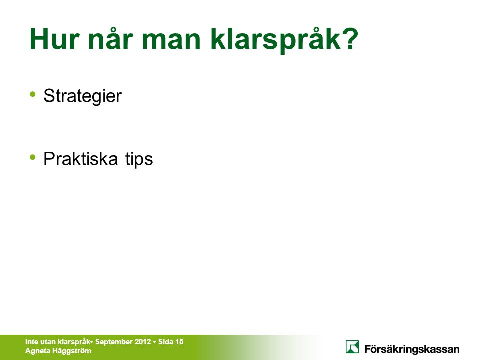 Hur når man klarspråk Strategier Praktiska tips