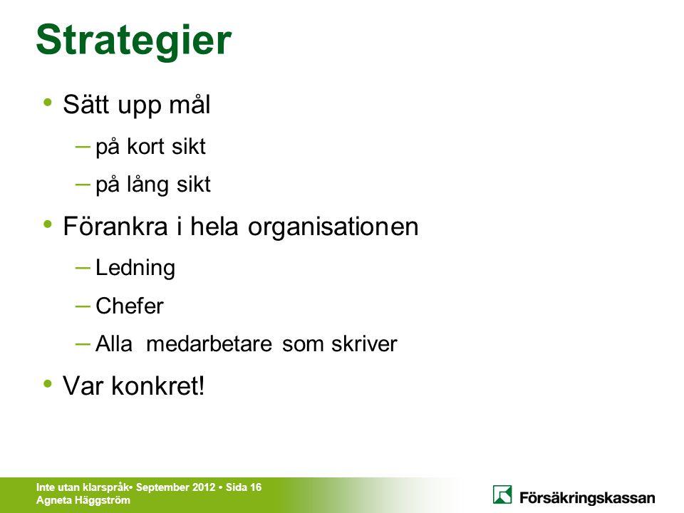 Strategier Sätt upp mål Förankra i hela organisationen Var konkret!