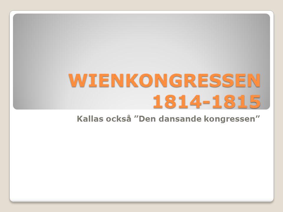 Kallas också Den dansande kongressen