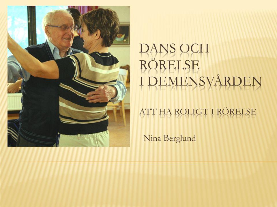 Dans och rörelse i demensvården Att ha roligt i rörelse