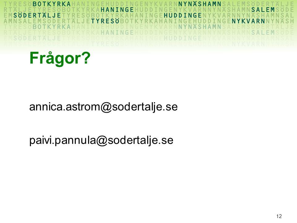 Frågor annica.astrom@sodertalje.se paivi.pannula@sodertalje.se