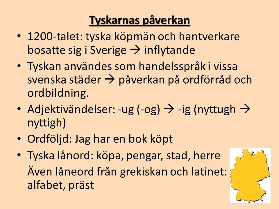 Tyskarnas påverkan 1200-talet: tyska köpmän och hantverkare bosatte sig i Sverige  inflytande.