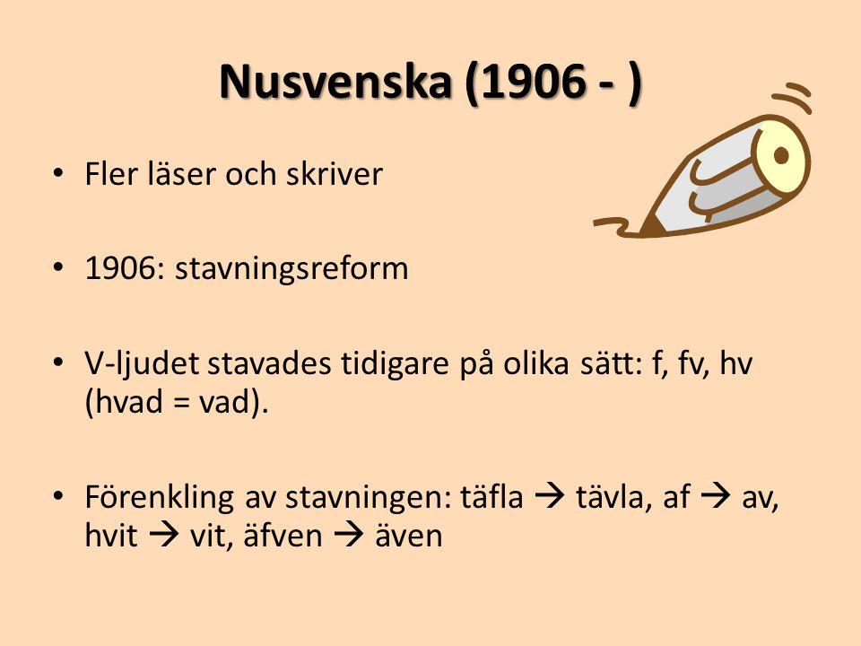 Nusvenska (1906 - ) Fler läser och skriver 1906: stavningsreform