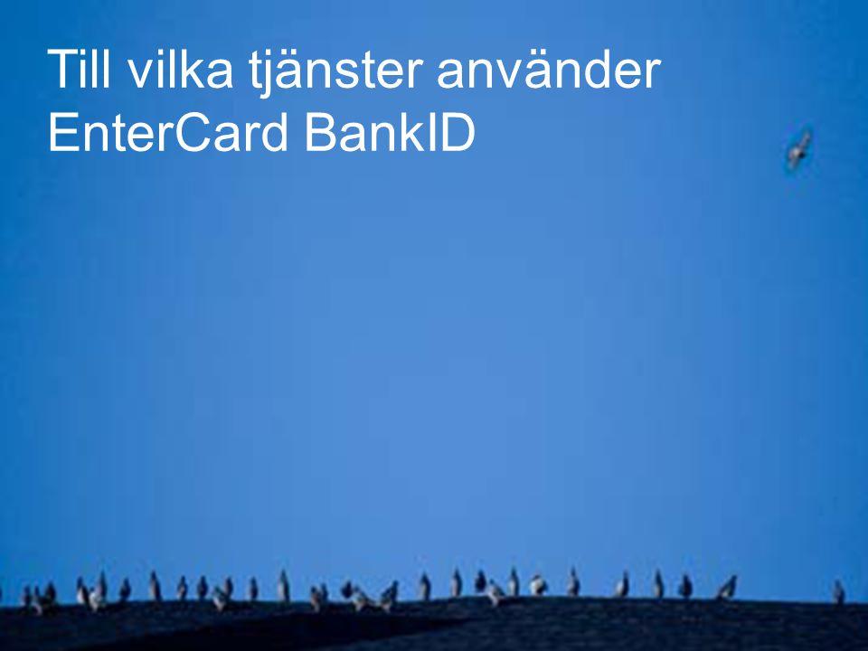 Till vilka tjänster använder EnterCard BankID
