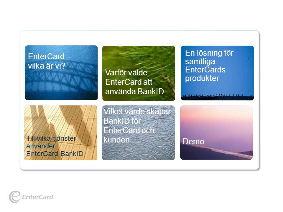 Agenda En lösning för samtliga EnterCards produkter
