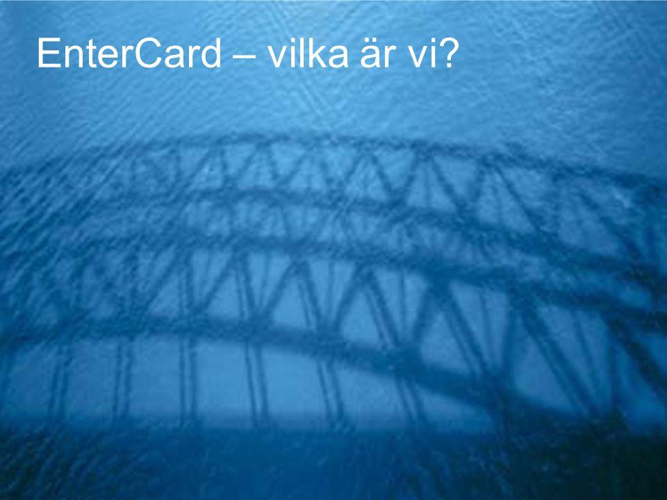 EnterCard – vilka är vi © EnterCard, January 2010