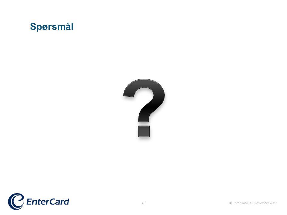 Spørsmål © EnterCard, 13 November 2007