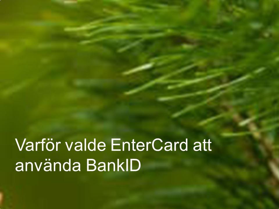 Varför valde EnterCard att använda BankID