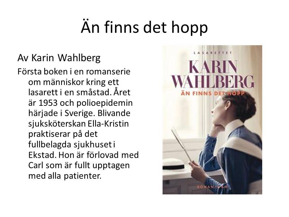 Än finns det hopp Av Karin Wahlberg