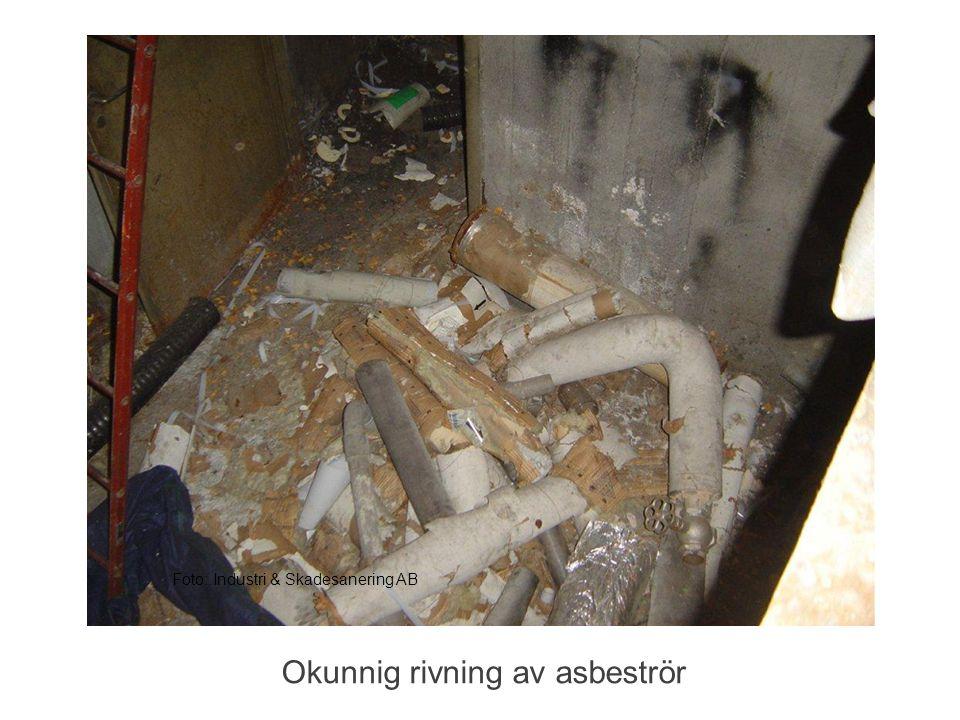 Okunnig rivning av asbeströr