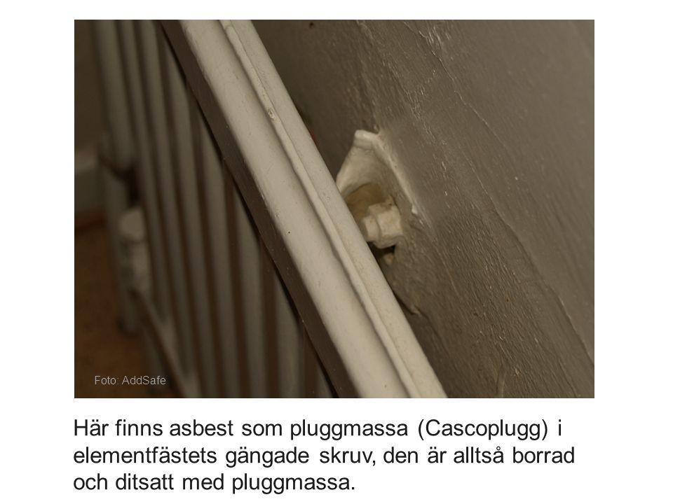 Foto: AddSafe Här finns asbest som pluggmassa (Cascoplugg) i elementfästets gängade skruv, den är alltså borrad och ditsatt med pluggmassa.