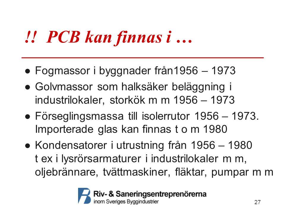 !! PCB kan finnas i … Fogmassor i byggnader från1956 – 1973