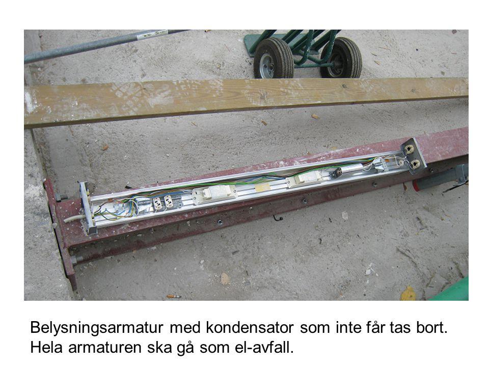 Belysningsarmatur med kondensator som inte får tas bort