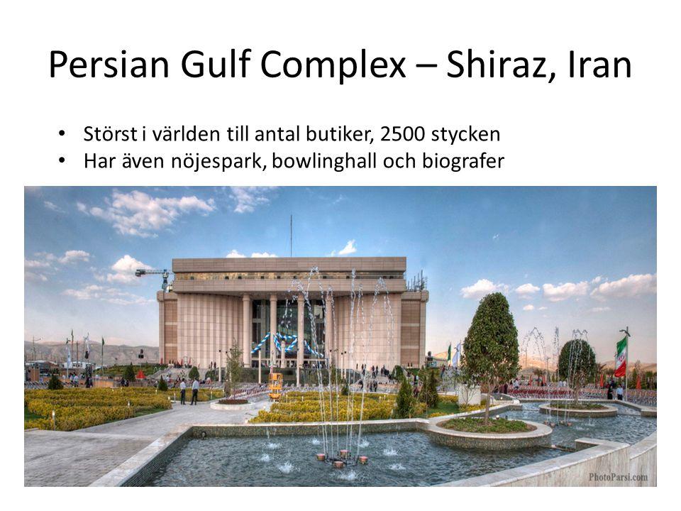 Persian Gulf Complex – Shiraz, Iran