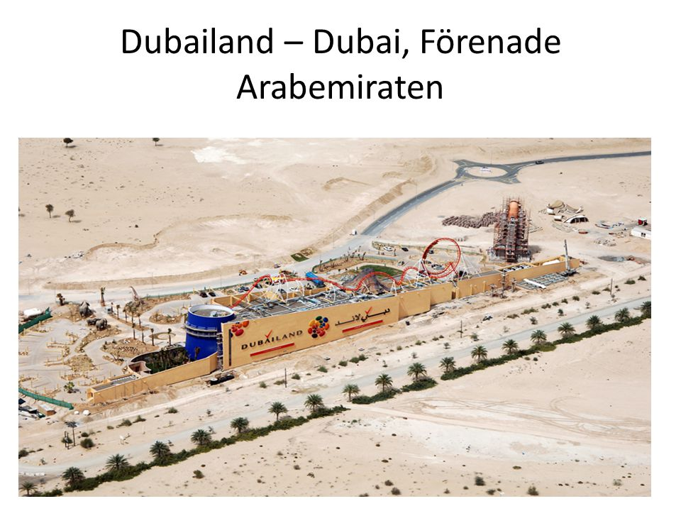 Dubailand – Dubai, Förenade Arabemiraten
