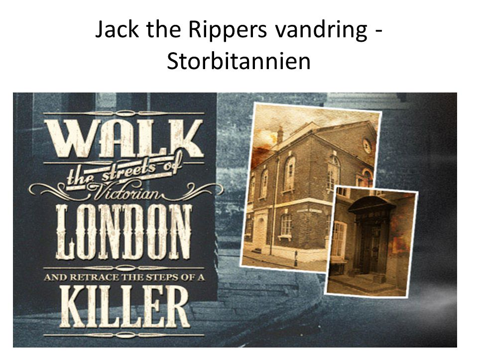 Jack the Rippers vandring - Storbitannien