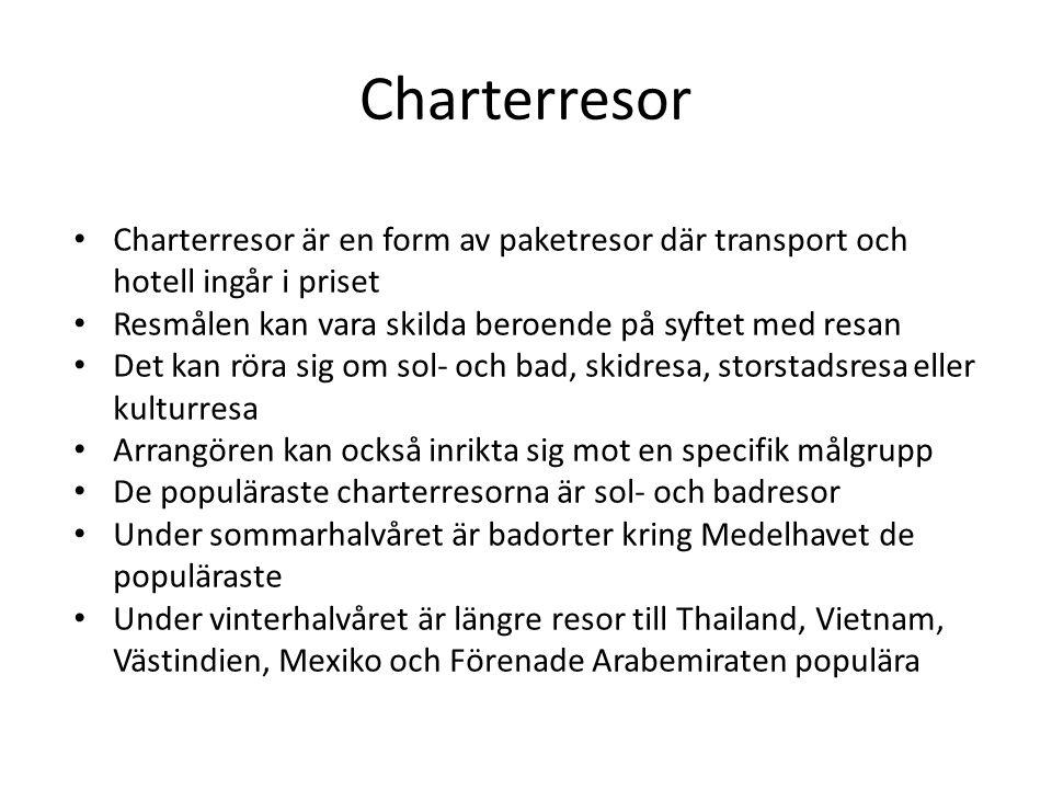 Charterresor Charterresor är en form av paketresor där transport och hotell ingår i priset. Resmålen kan vara skilda beroende på syftet med resan.